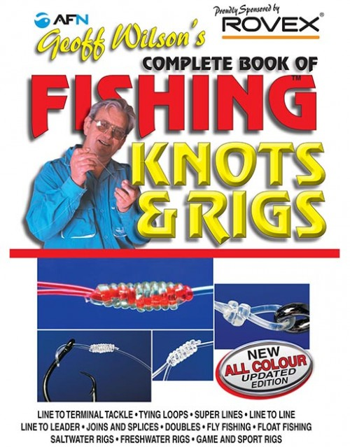 geoff wilson complete book of fishing knots and rigs