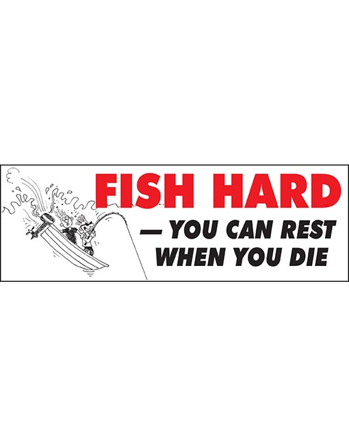Fish Hard you can rest
