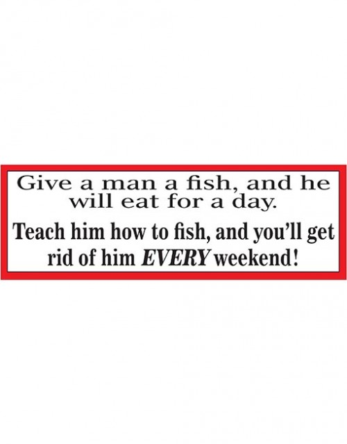 Give a man a fish.
