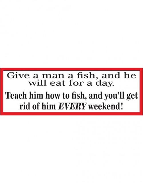 Give a man a fish.