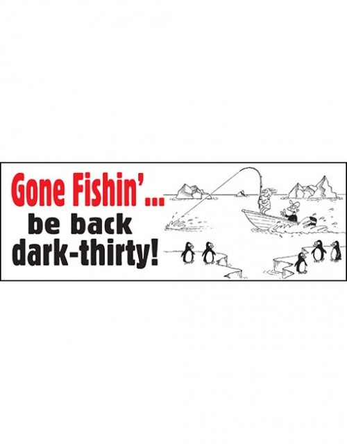 Gone fishin' be back.