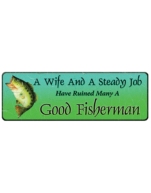 rivers edge small tin sign wife and steady job