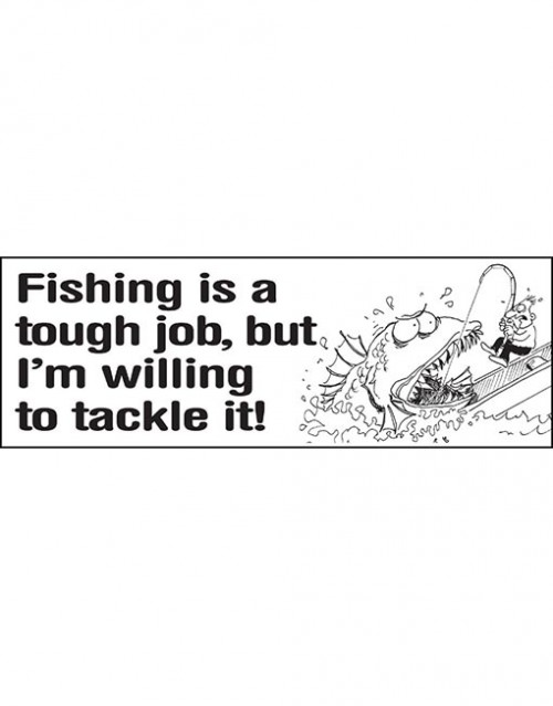 fishing is a tough job