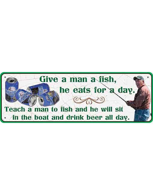 Rivers Edge Small Tin Sign Give a man a fish