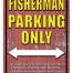 rivers edge tin sign fisherman parking only