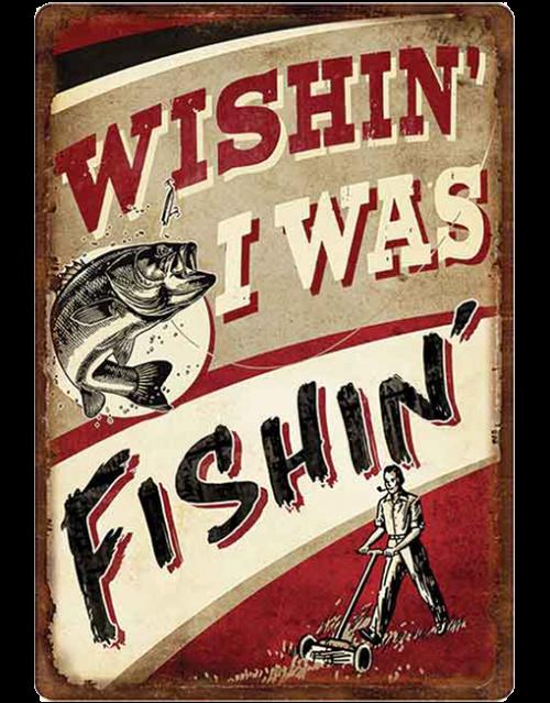 rivers edge tin sign wishin i was fishing