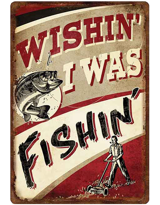 rivers edge tin sign wishin i was fishing